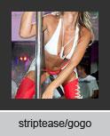 striptease/gogo